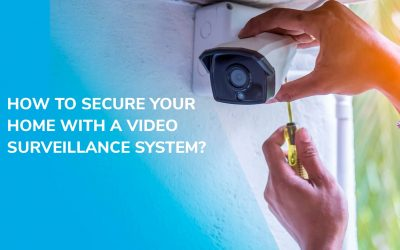 How to secure your home with a video surveillance system?