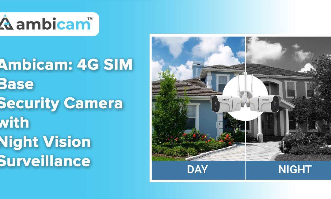 Ambicam-4G-SIM-Base-Security-Camera-with-Night-Vision-Surveillance (1)