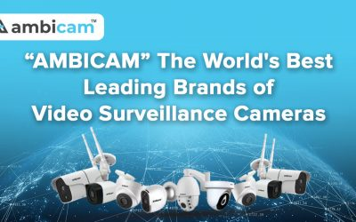 The World's Best Leading Brands of Video Surveillance Cameras
