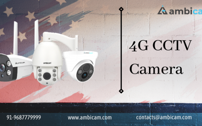 Picking up the best 4G CCTV Camera for Your Needs