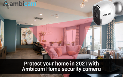 Protect your Home in 2021 with Ambicam Home Security Camera