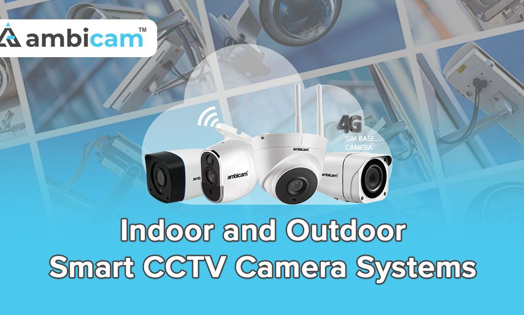 Indoor-and-Outdoor-Smart CCTV Camera Systems