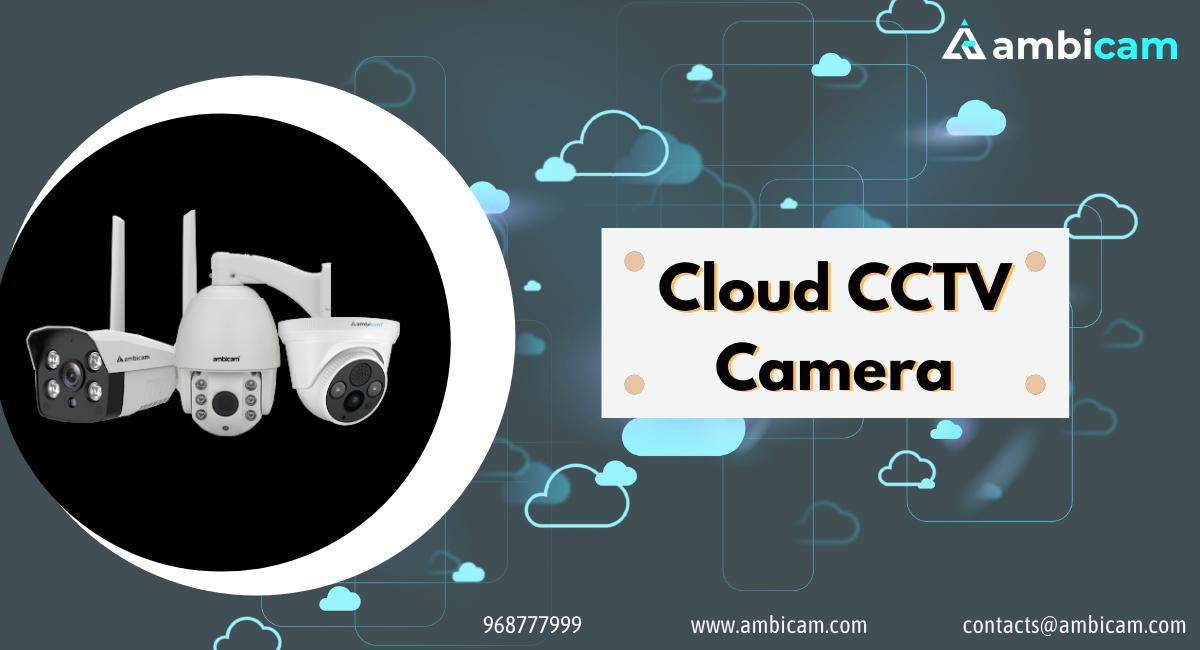Cloud CCTV Camera