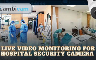 Live Video Monitoring for Hospital security Camera
